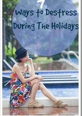 7 ways to  Destress during The Holidays