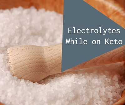 Why do You Have to Worry About Electrolytes on Keto?