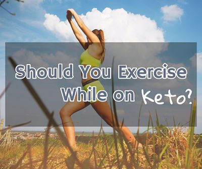 Should You Exercise While on the Ketogenic Diet?