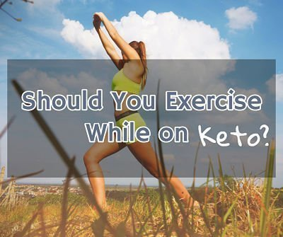 should-you-exercise-keto-diet