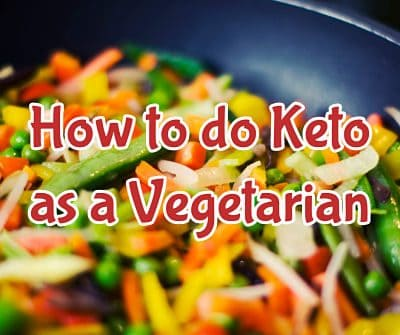 I am Vegetarian? How Can I Do Keto?