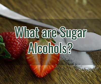 What Should You Know About Sugar Alcohols when on a Keto Diet