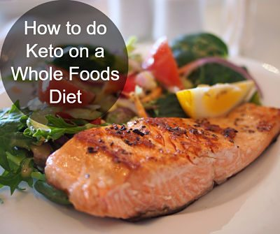 How do You do Keto on a Whole Food Diet?