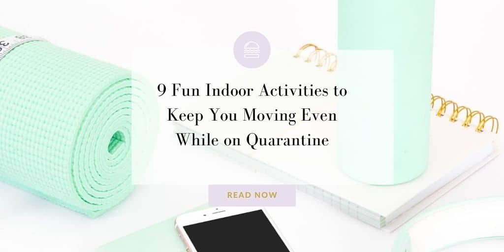 9 fun indoor activities to keep you moving even while on quarantine
